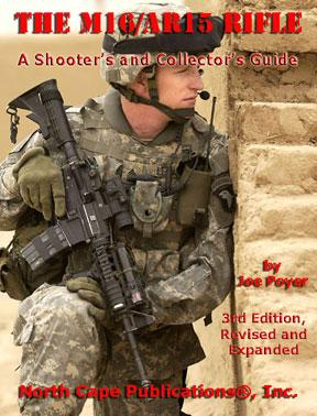 The M16/AR15 Rifle, A Shooter's and Collector's Guide