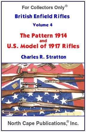 British Enfield Rifles, Volume 4, The Pattern 1914 & U.S. M1917