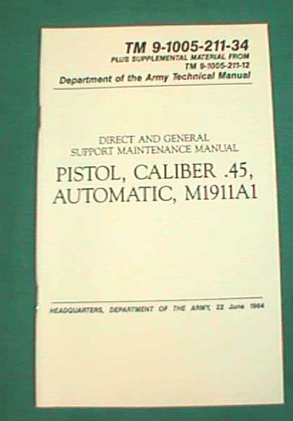 M1911A1 Pistol Maintenance Manual TM 9-1005-211-34
