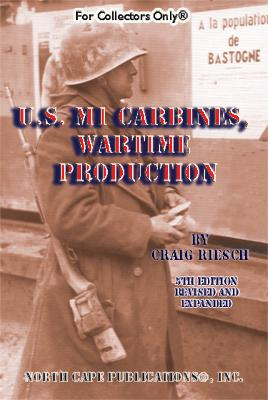 U.S. M1 Carbine: Wartime Production 6th Edition