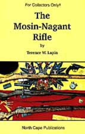 The Mosin-Nagant Rifle, 5th Revised and Expanded Edition