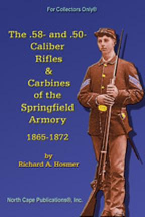 The .58- & .50-Caliber Rifles & Carbines of Springfield Armory