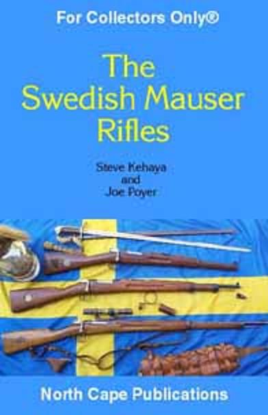 "The Swedish Mauser Rifles, ""2nd Revised Edition"""
