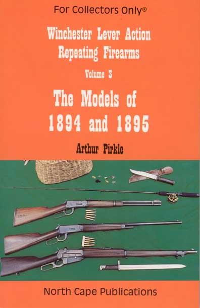 Winchester Lever Action Repeating Firearms Vol 3 Mod 1894 & 1895
